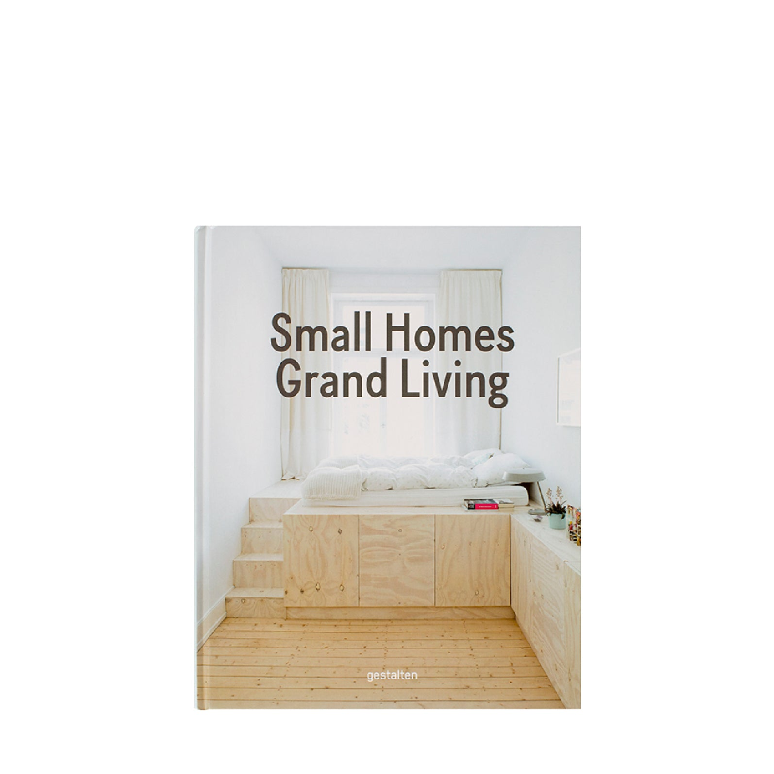 Gestalten - Small Homes Grand Living