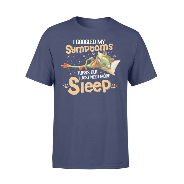 Frog I Googled My Symptoms Turns Out I Just Need More Sleep T-shirt M - Piscentlit Stores