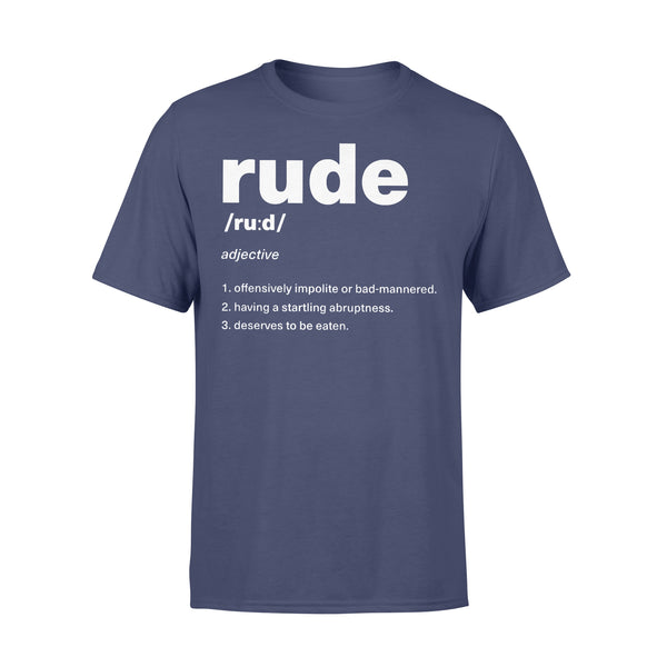 Rude Definition Offensive Impolite Or Bad Mannered T-shirt XL - Piscentlit Stores