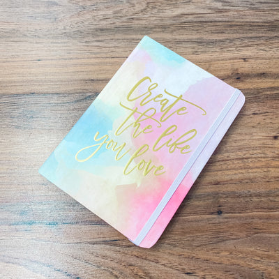Create The Life You Love Journal