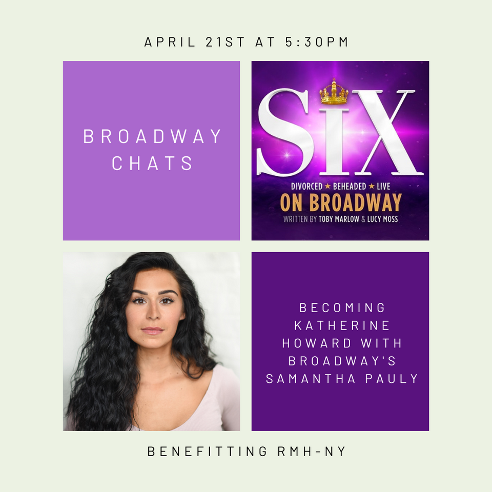 SIX Broadway Chats: Becoming Katherine Howard with Broadway's Samantha Pauly