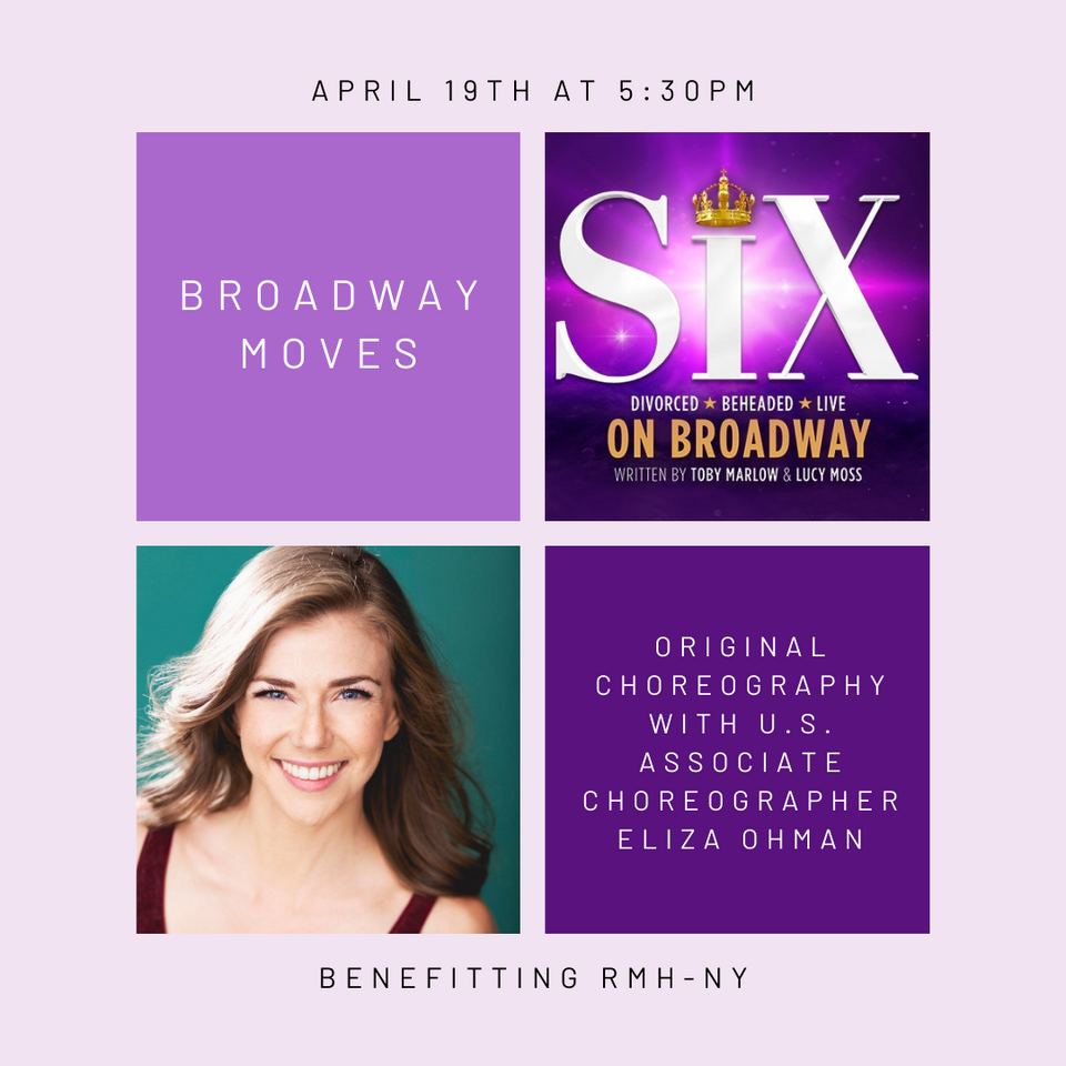 SIX Broadway Moves: Original Choreography with U.S. Associate Choreographer Eliza Ohman