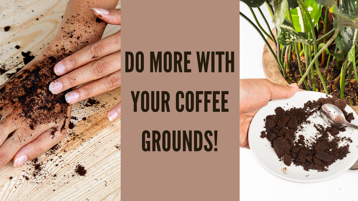 Do More With Your Coffee Grounds