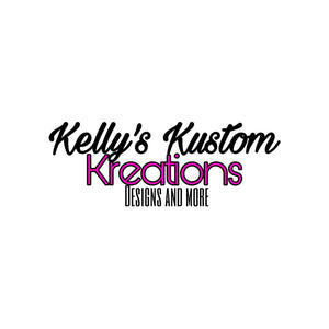 Kellys Kustom Kreations designs and more