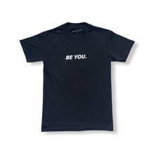 "Load image into Gallery viewer, ""BE YOU."" Ma Arté Tee"