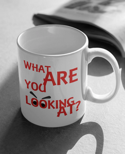 What Are You Looking At? Mug