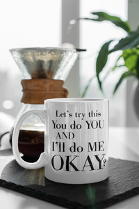 You Do You And I'll Do Me Mug