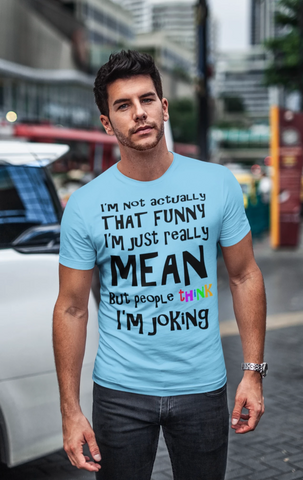 I'm Not Actually That Funny T-shirt