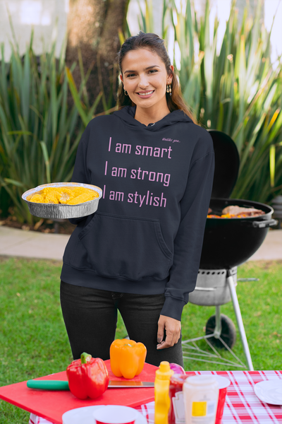 I Am Smart Strong Stylish Hoodie