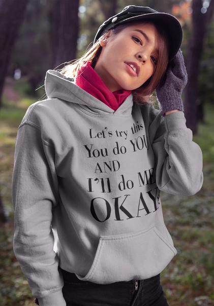 You Do You And I'll Do Me Hoodie