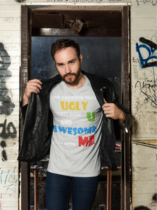 Ugly U Awesome Me T-shirt