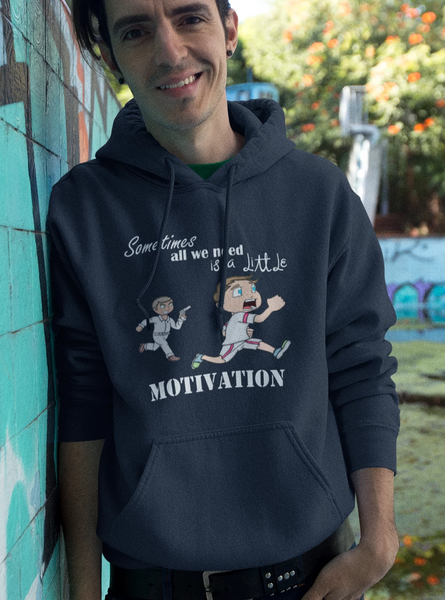 Sometimes All We Need Is A Little Motivation Hoodie