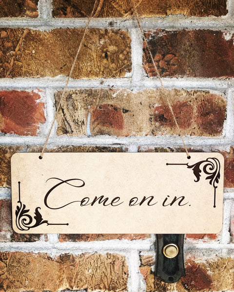 """Come on in"" Sign"