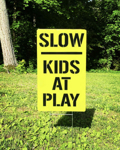 Yard Sign : Slow — kids at play