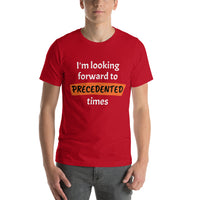 Precedented Times Short-Sleeve Unisex T-Shirt