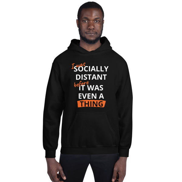 Socially Distancing Thing Unisex Hoodie