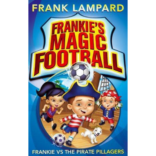 Frankies Magic Football Frankie versus the Pirate Pillagers