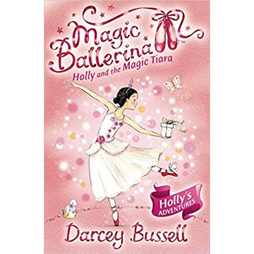 Magic Ballerina - Holly and the Magic Tiara