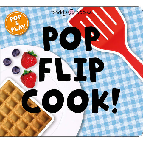 Pop and Play: Pop, Flip, Cook! (Board Book)