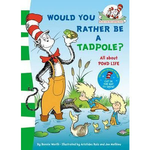 Dr. Seuss - Would You Rather Be a Tadpole