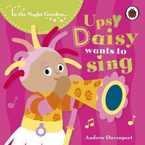 In The Night Garden - Upsy Daisy Wants to Sing (Board Book)