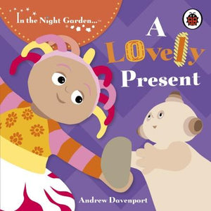 In The Night Garden - A Lovely Present (Board Book)
