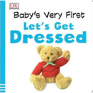 Baby's Very First Let's Get Dressed