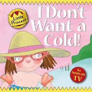 Little Princess - I Don't Want A Cold!
