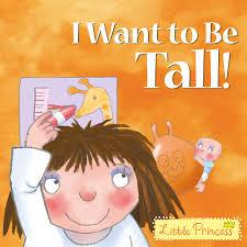 Little Princess - I Want To Be Tall!
