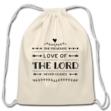 Love of The Lord Never Ceases Cotton Drawstring Bag - natural