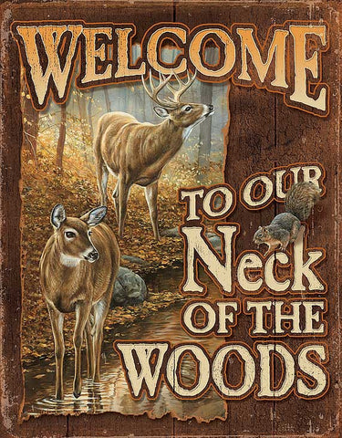 Welcome to Our Neck of the Woods Tin Sign