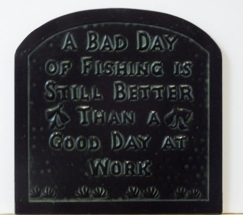 "Metal Tin Sign A GOOD DAY FISHING 8""x8"""