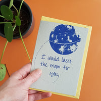 I would lasso the moon for you card