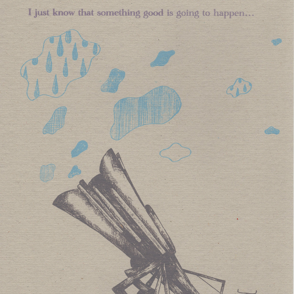 I just know something good is going to happen Screen Print