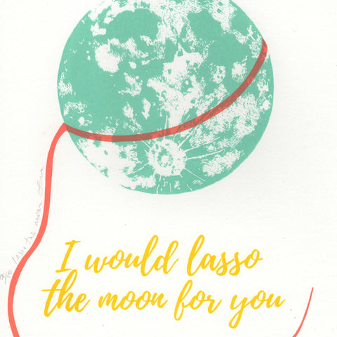 Lasso the Moon Screenprint
