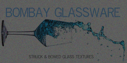 BOMBAY GLASSWARE - Glass Textures, Struck & Bowed