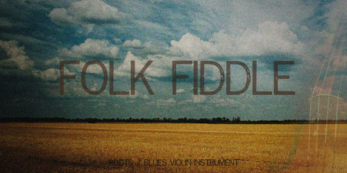 FOLK FIDDLE - Rootsy Violin for Folk and Blues Swagger