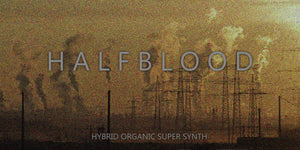 HALFBLOOD - Hybrid Organic Super Synth
