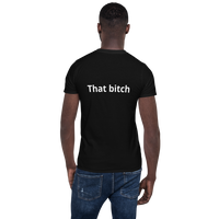 That bitch Short-Sleeve Unisex T-Shirt