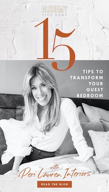PERI x ALCHEMY FINE HOME - 15 TIPS TO TRANSFORM YOUR GUEST BEDROOM