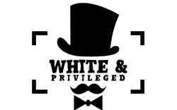 white & privileged