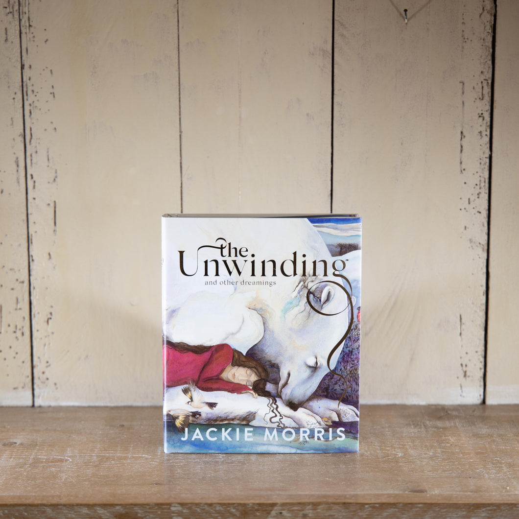 The Unwinding: and other dreamings by Jackie Morris