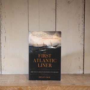 The First Atlantic Liner: Brunel's Great Western Steamship by Helen Doe