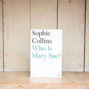 Who Is Mary Sue? by Sophie Collins