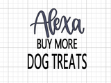 Alexa, Buy More Dog Treats Decal Add-On