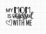 Mom is Obsessed Decal Add-On