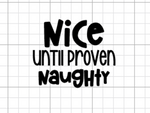 Nice Until Proven Naughty Decal Add-On