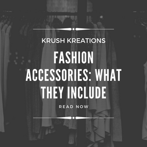 Fashion Accessories: What They Include