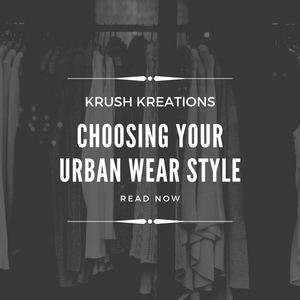 Choosing Your Urban Wear Style...