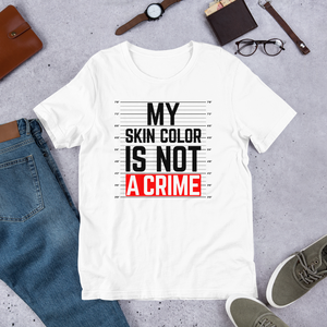 Skin Is Not A Crime T-Shirt